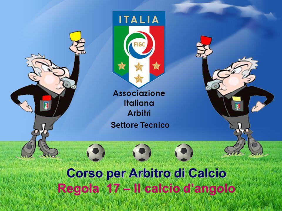 Corso per Arbitro di Calcio Regola 17 – Il calcio d'angolo