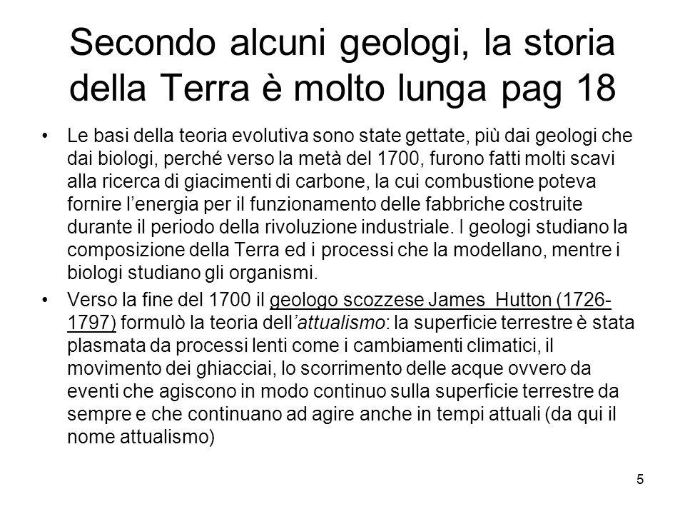 Secondo alcuni geologi, la storia della Terra è molto lunga pag 18