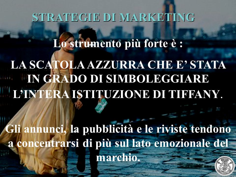 STRATEGIE DI MARKETING Lo strumento più forte è :