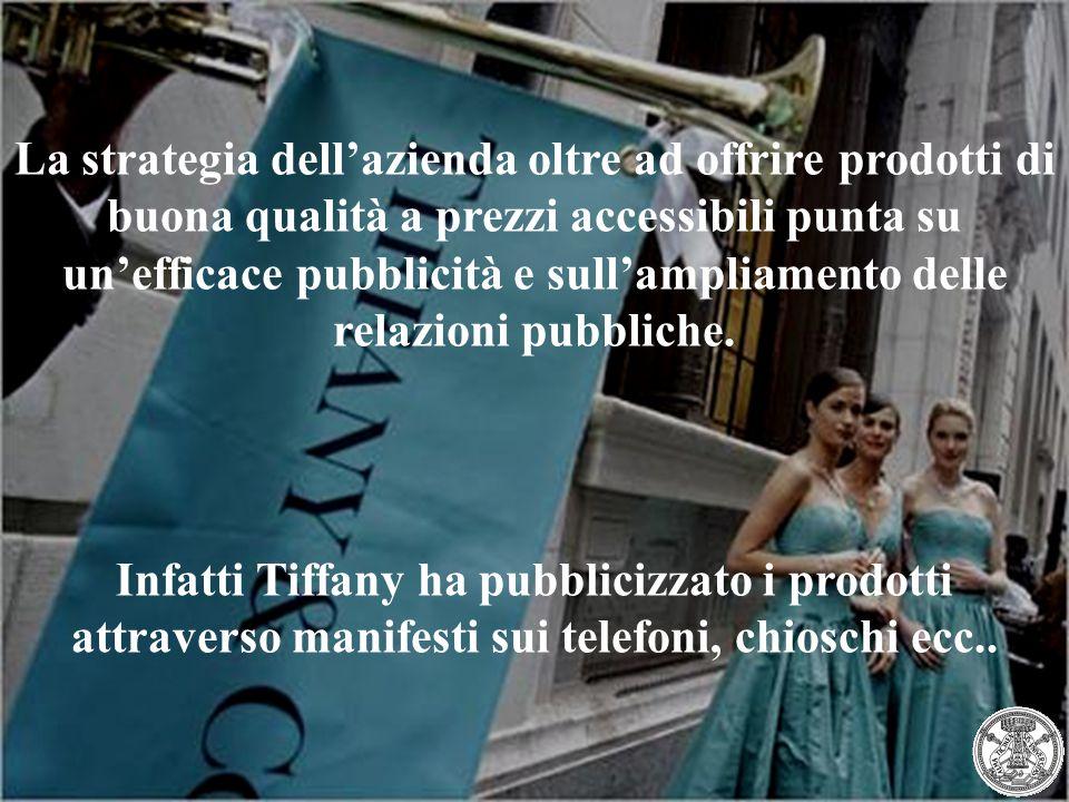 La strategia dell'azienda oltre ad offrire prodotti di buona qualità a prezzi accessibili punta su un'efficace pubblicità e sull'ampliamento delle relazioni pubbliche.