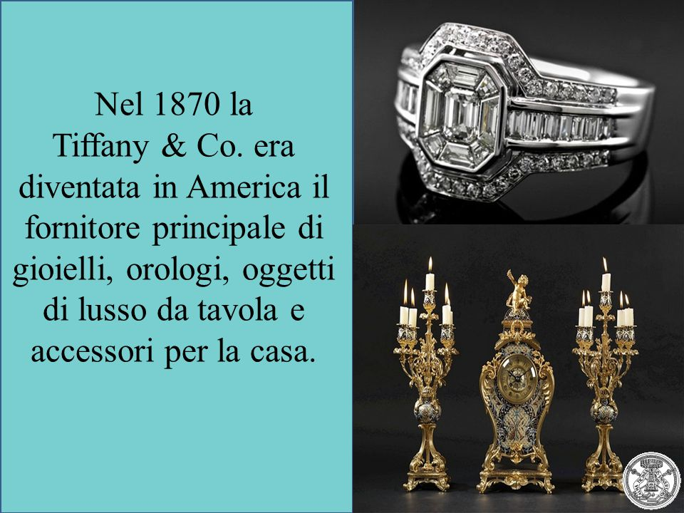 Nel 1870 la Tiffany & Co.