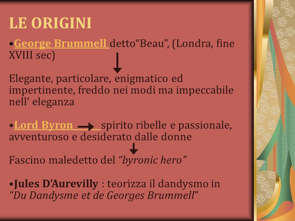 LE ORIGINI George Brummell detto Beau , (Londra, fine XVIII sec)