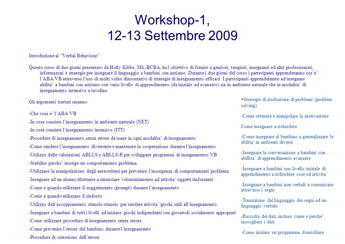 Workshop-1, 12-13 Settembre 2009 Introduzione al Verbal Behaviour