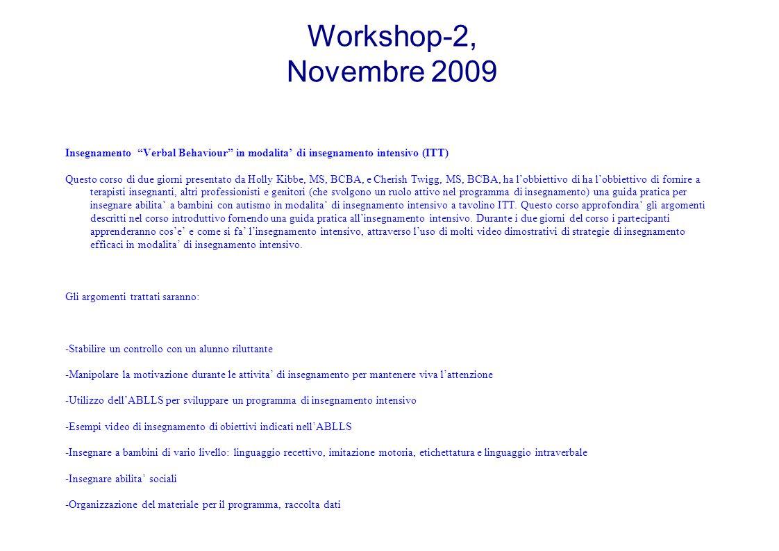 Workshop-2, Novembre 2009 Insegnamento Verbal Behaviour in modalita' di insegnamento intensivo (ITT)
