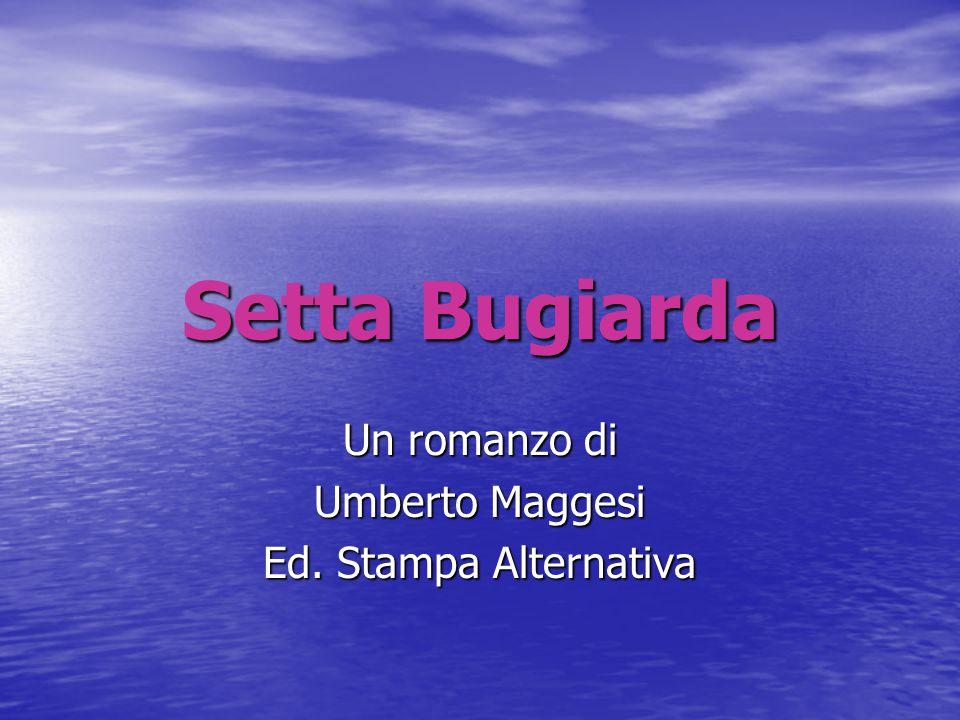 Un romanzo di Umberto Maggesi Ed. Stampa Alternativa