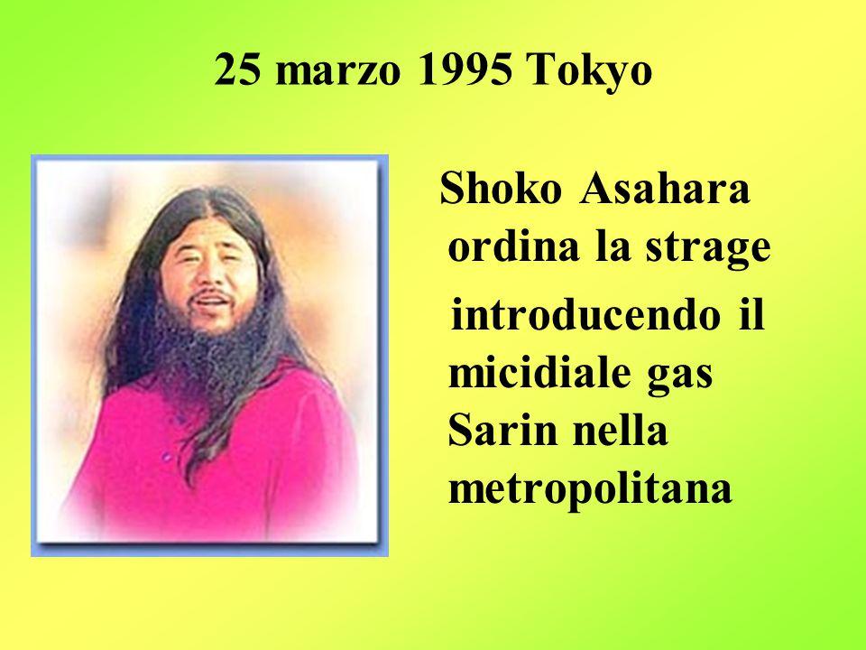 25 marzo 1995 Tokyo Shoko Asahara ordina la strage.