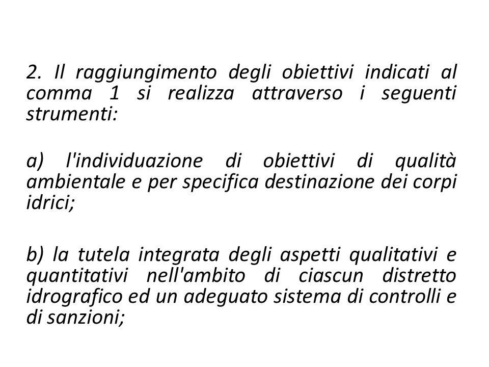 2. Il raggiungimento degli obiettivi indicati al comma 1 si realizza attraverso i seguenti strumenti: