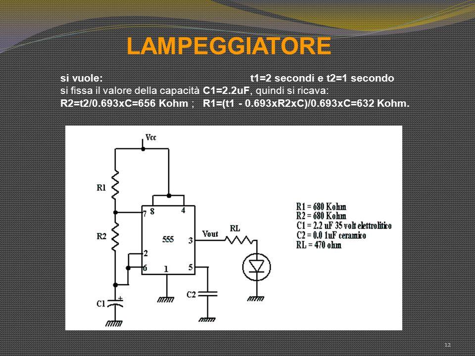 LAMPEGGIATORE si vuole: t1=2 secondi e t2=1 secondo