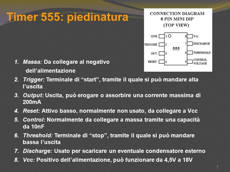 Timer 555: piedinatura Massa: Da collegare al negativo
