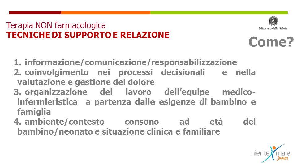 Come Terapia NON farmacologica TECNICHE DI SUPPORTO E RELAZIONE