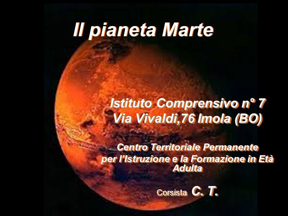 Il pianeta Marte Istituto Comprensivo n° 7 Via Vivaldi,76 Imola (BO)