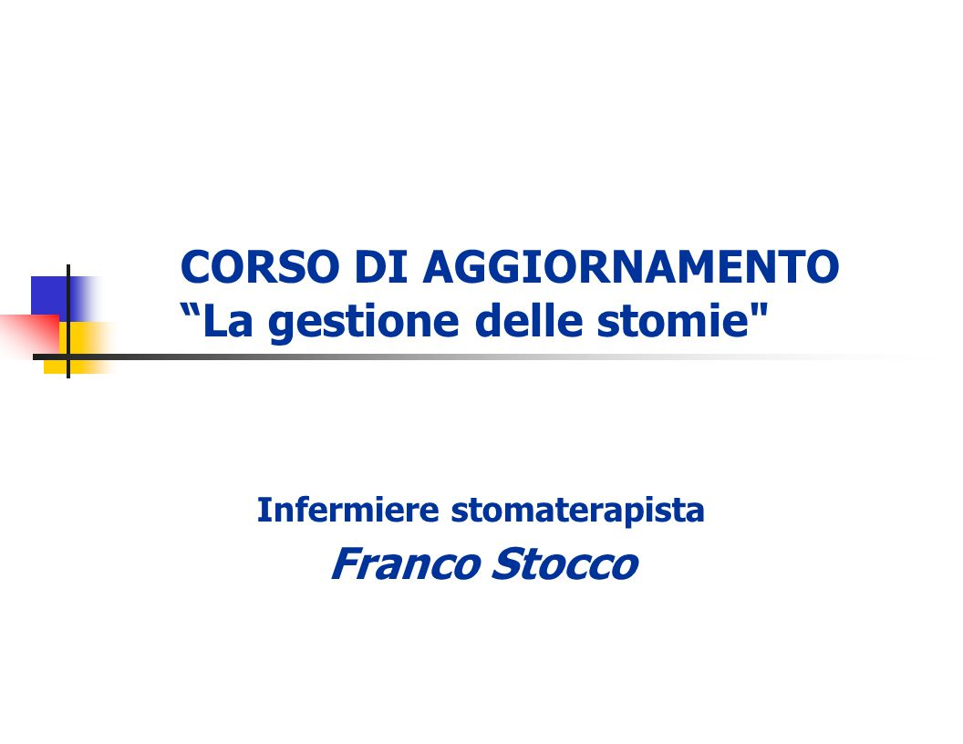 CORSO DI AGGIORNAMENTO La gestione delle stomie