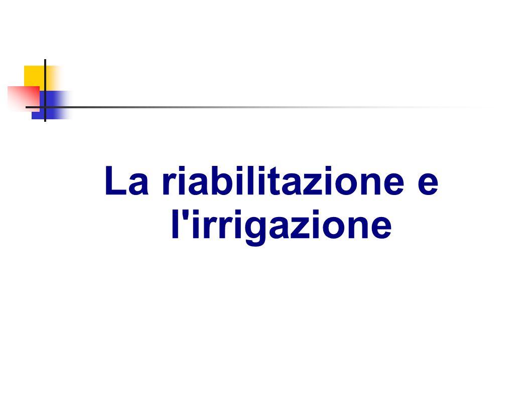 La riabilitazione e l irrigazione