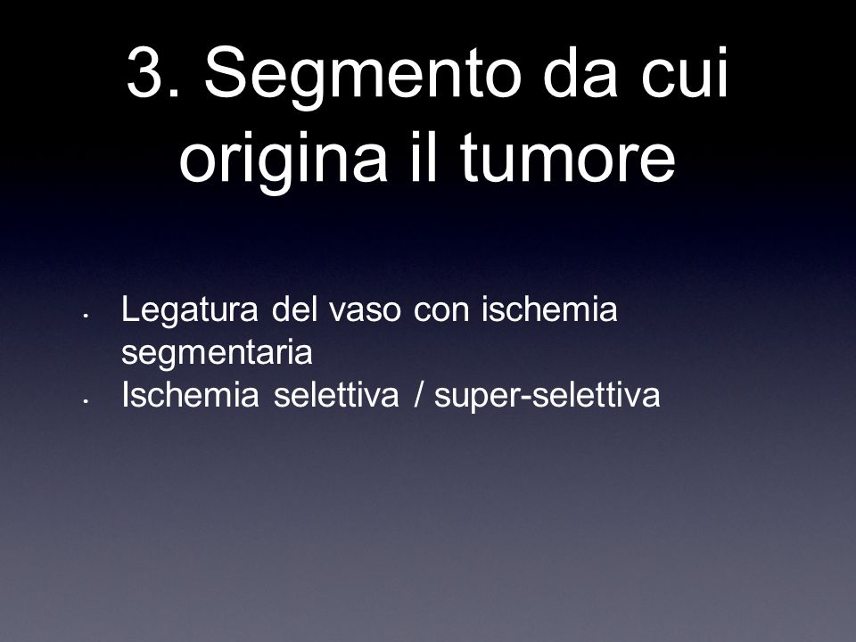 3. Segmento da cui origina il tumore