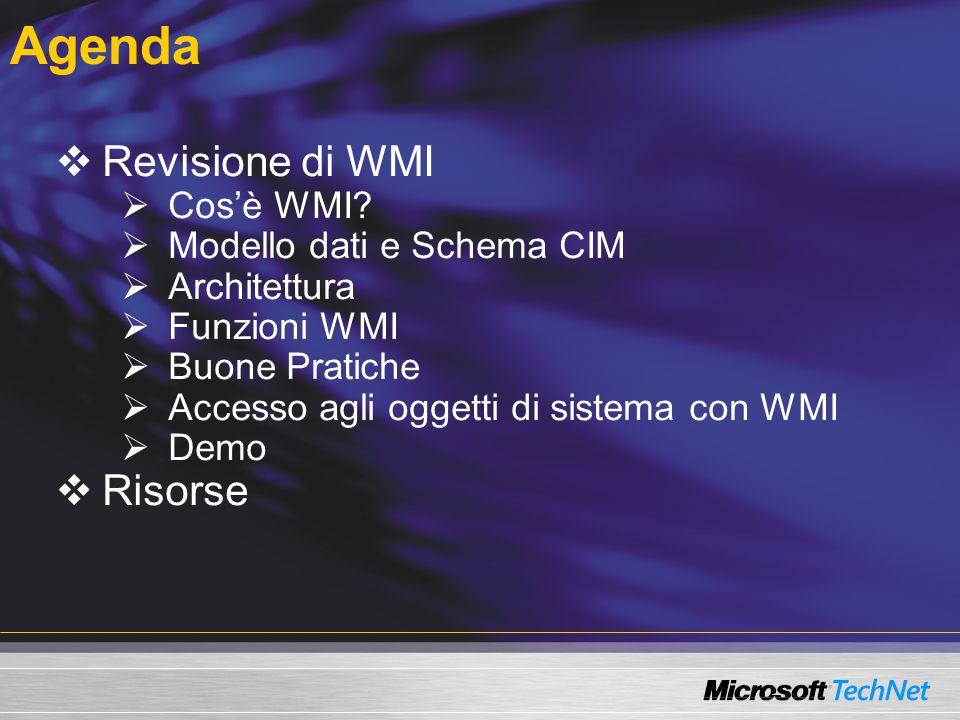 Agenda Revisione di WMI Risorse Cos'è WMI Modello dati e Schema CIM