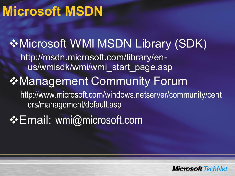 Microsoft MSDN Microsoft WMI MSDN Library (SDK)