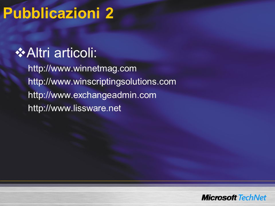 Pubblicazioni 2 Altri articoli: http://www.winnetmag.com