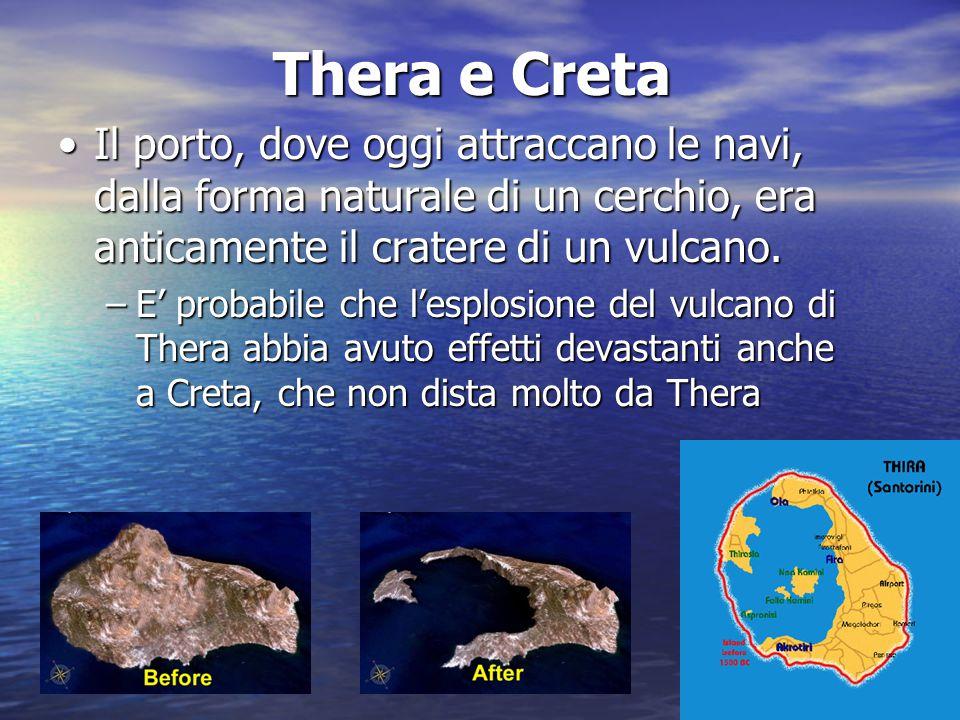 Thera e Creta Il porto, dove oggi attraccano le navi, dalla forma naturale di un cerchio, era anticamente il cratere di un vulcano.