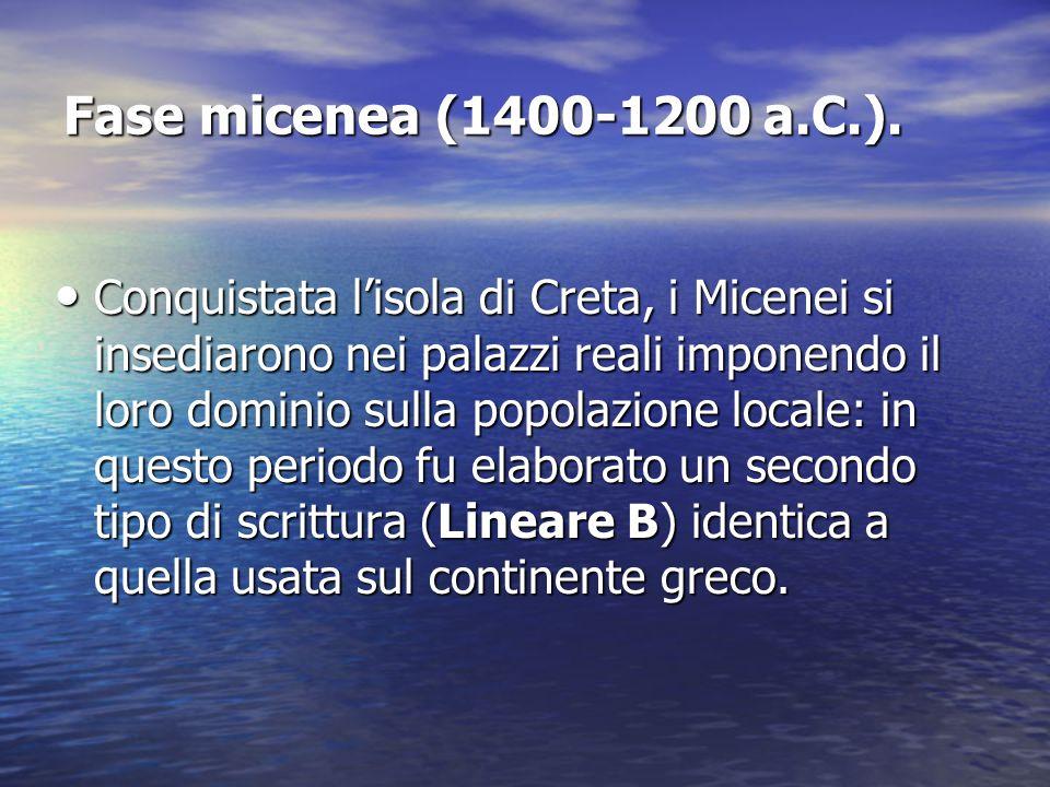 Fase micenea (1400-1200 a.C.).