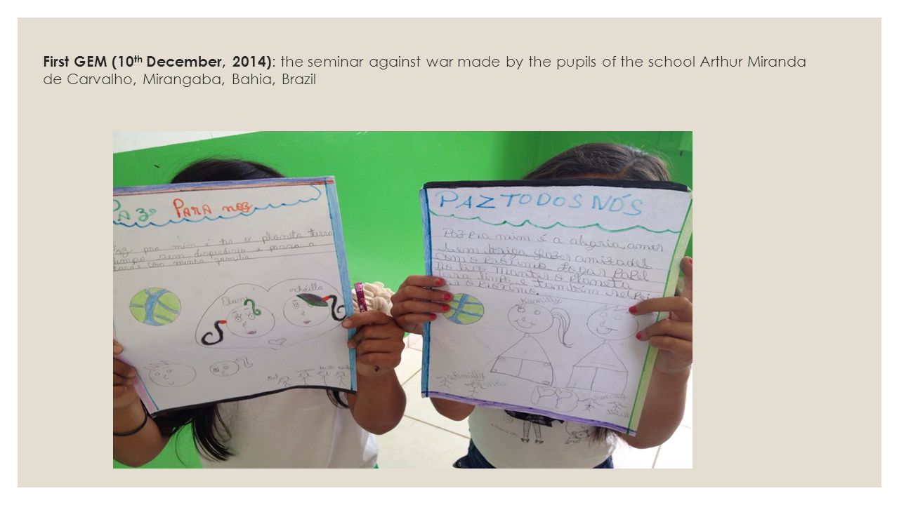 First GEM (10th December, 2014): the seminar against war made by the pupils of the school Arthur Miranda de Carvalho, Mirangaba, Bahia, Brazil