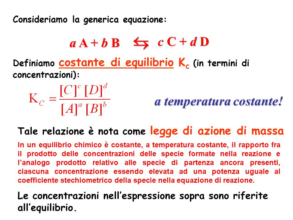   c C + d D a A + b B a temperatura costante!