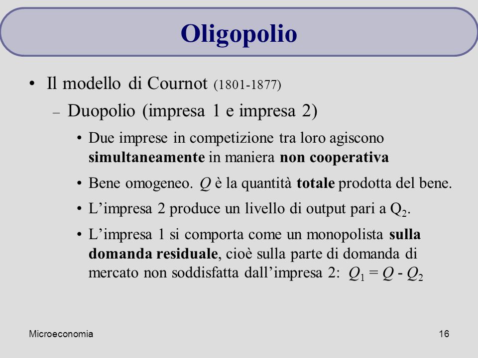 Oligopolio Il modello di Cournot (1801-1877)