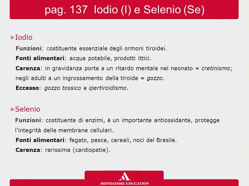 pag. 137 Iodio (I) e Selenio (Se)