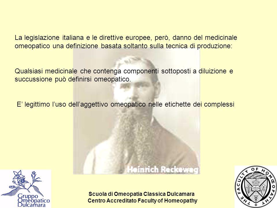 La legislazione italiana e le direttive europee, però, danno del medicinale omeopatico una definizione basata soltanto sulla tecnica di produzione: