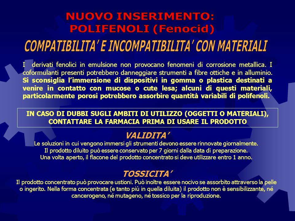 COMPATIBILITA' E INCOMPATIBILITA' CON MATERIALI