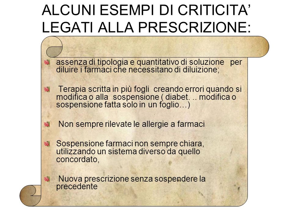 ALCUNI ESEMPI DI CRITICITA' LEGATI ALLA PRESCRIZIONE: