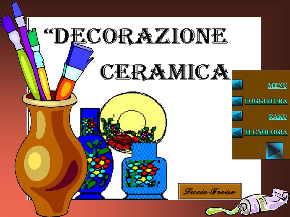 decorazione MENU FOGGIATURA RAKU TECNOLOGIA