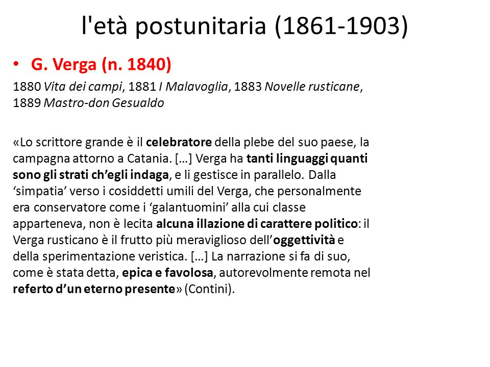 l età postunitaria (1861-1903) G. Verga (n. 1840)