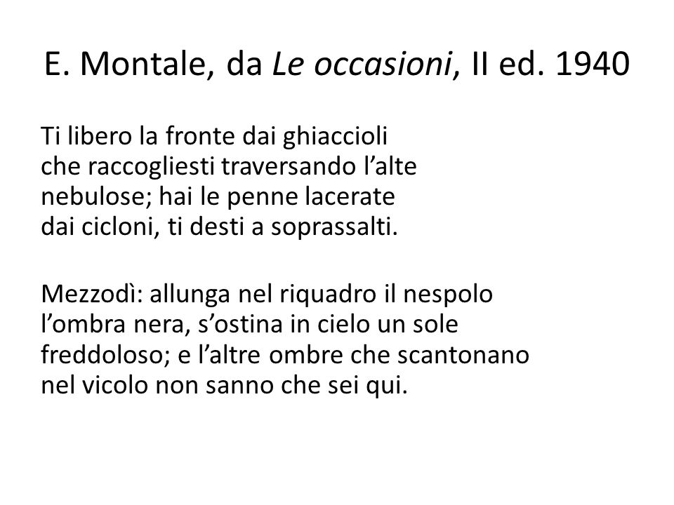 E. Montale, da Le occasioni, II ed. 1940