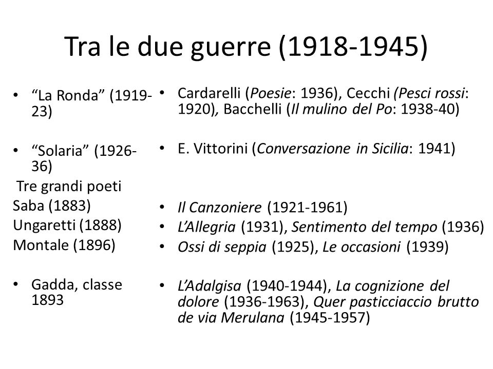 Tra le due guerre (1918-1945) La Ronda (1919-23) Solaria (1926-36)