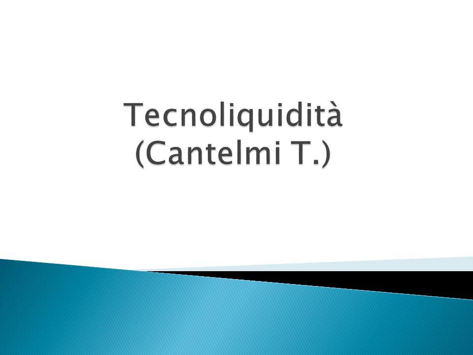 Tecnoliquidità (Cantelmi T.)