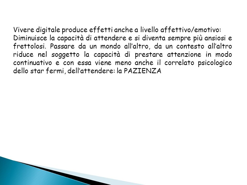 Vivere digitale produce effetti anche a livello affettivo/emotivo: