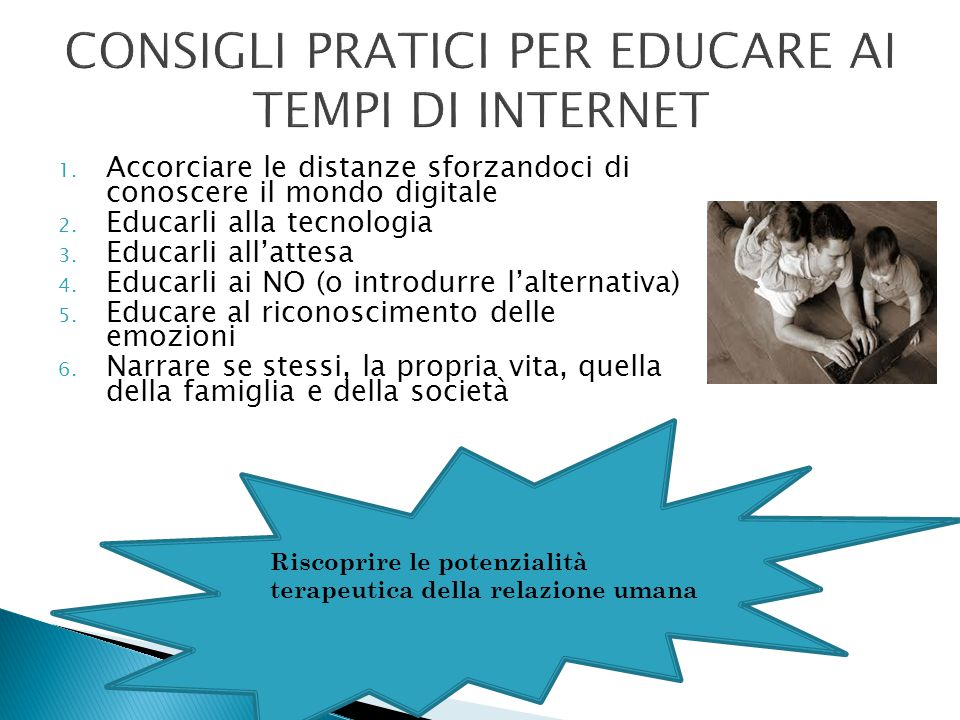 CONSIGLI PRATICI PER EDUCARE AI TEMPI DI INTERNET