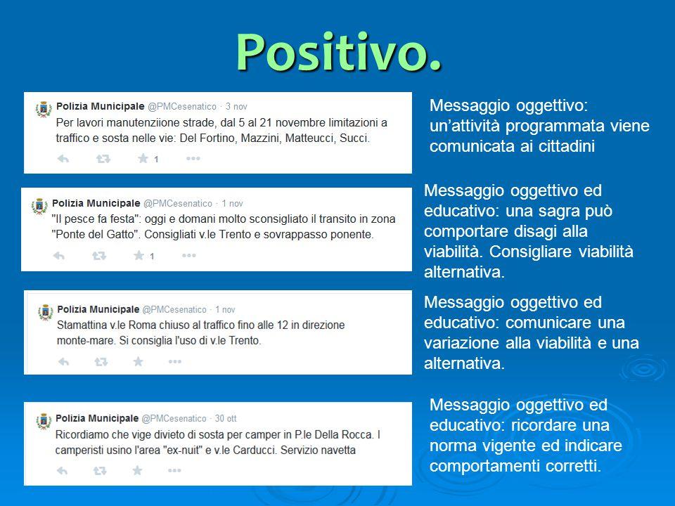 Positivo. Messaggio oggettivo: un'attività programmata viene comunicata ai cittadini.