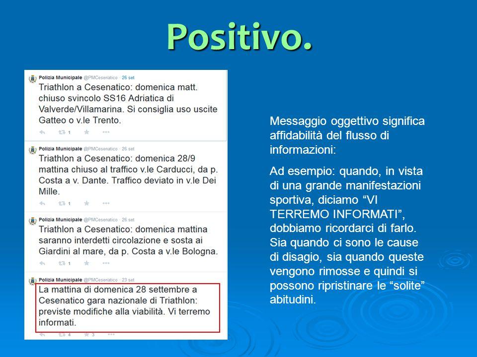 Positivo. Messaggio oggettivo significa affidabilità del flusso di informazioni: