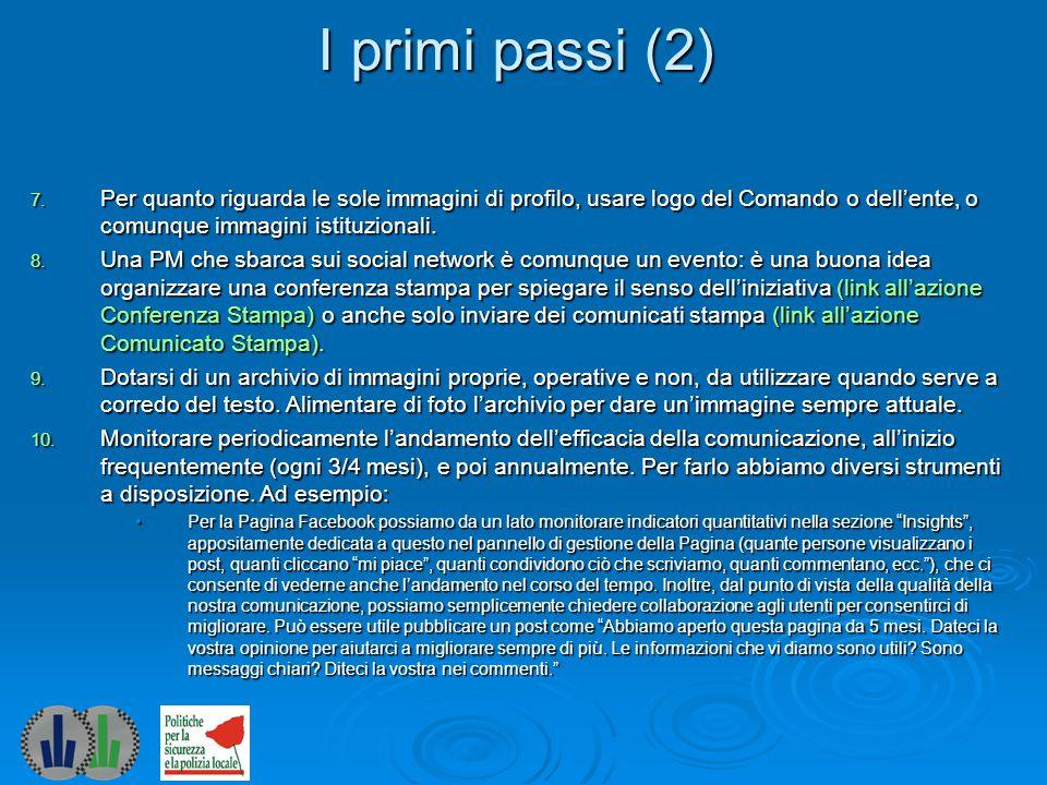I primi passi (2) Per quanto riguarda le sole immagini di profilo, usare logo del Comando o dell'ente, o comunque immagini istituzionali.