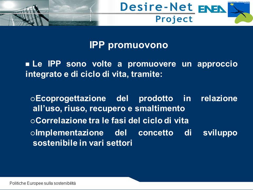 IPP promuovono Le IPP sono volte a promuovere un approccio integrato e di ciclo di vita, tramite: