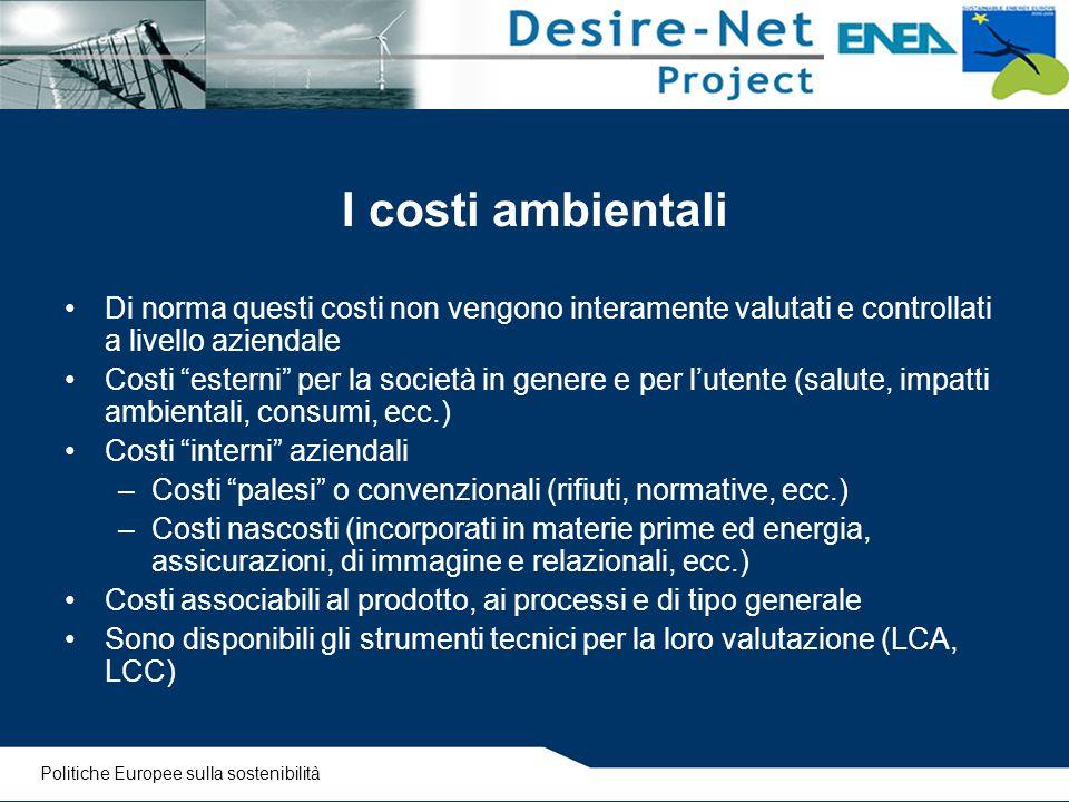 I costi ambientali Di norma questi costi non vengono interamente valutati e controllati a livello aziendale.