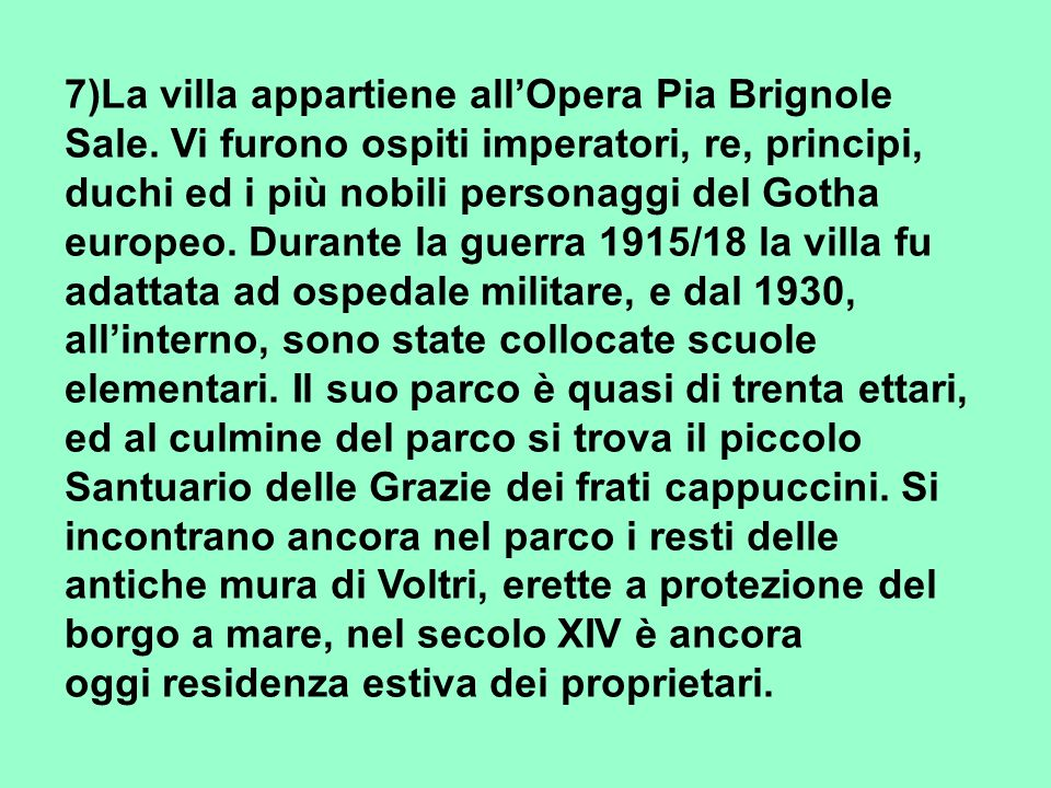 7)La villa appartiene all'Opera Pia Brignole Sale