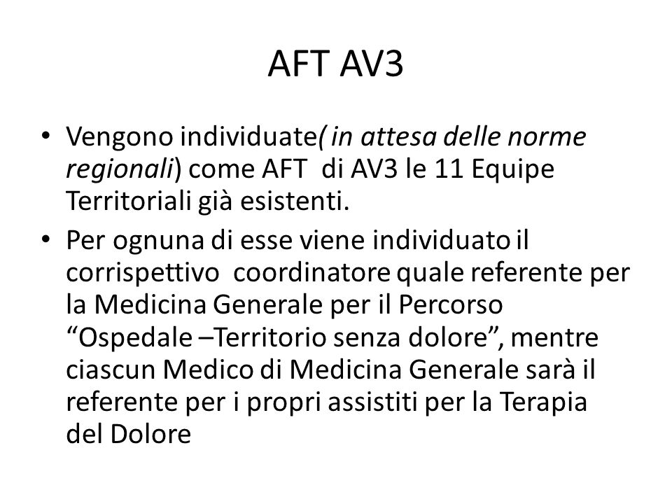 AFT AV3 Vengono individuate( in attesa delle norme regionali) come AFT di AV3 le 11 Equipe Territoriali già esistenti.