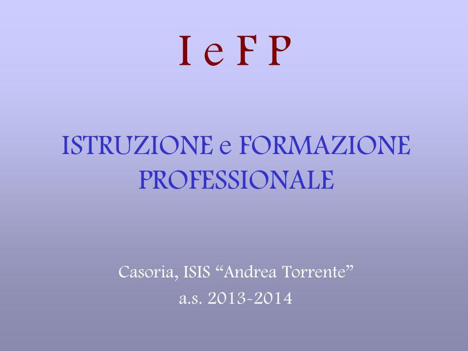I e F P ISTRUZIONE e FORMAZIONE PROFESSIONALE