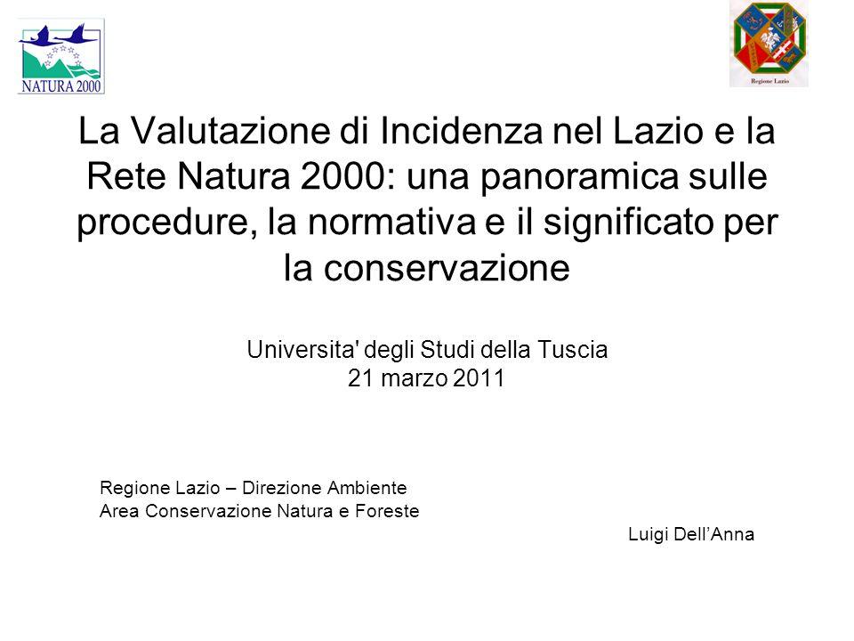 La Valutazione di Incidenza nel Lazio e la Rete Natura 2000: una panoramica sulle procedure, la normativa e il significato per la conservazione Universita degli Studi della Tuscia 21 marzo 2011