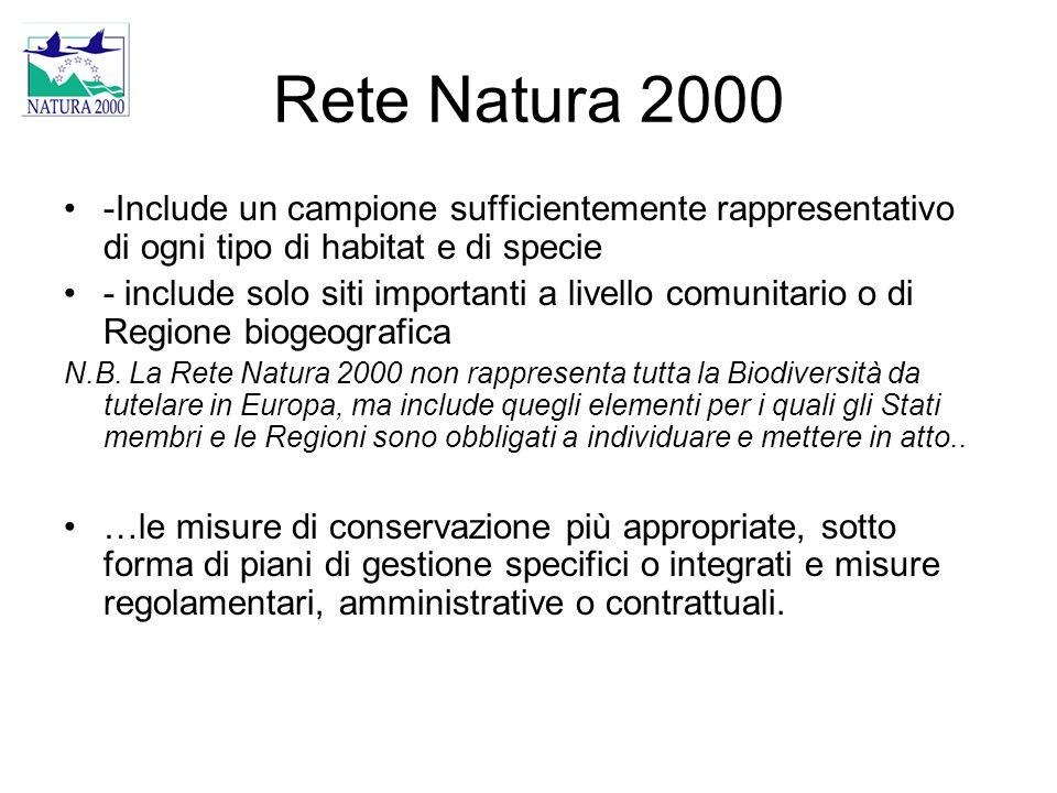 Rete Natura 2000 -Include un campione sufficientemente rappresentativo di ogni tipo di habitat e di specie.
