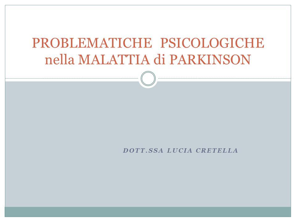 PROBLEMATICHE PSICOLOGICHE nella MALATTIA di PARKINSON