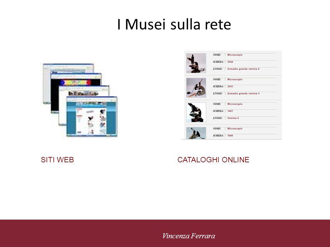 I Musei sulla rete SITI WEB CATALOGHI ONLINE 5 novembre 2010