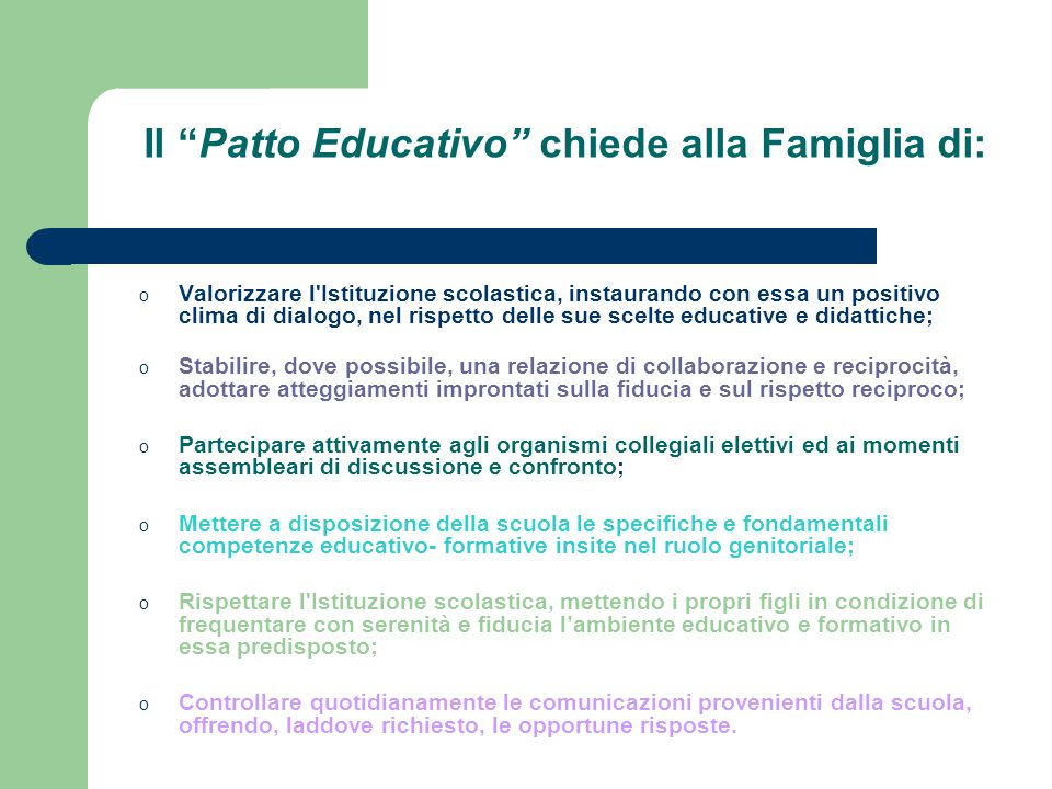 Il Patto Educativo chiede alla Famiglia di: